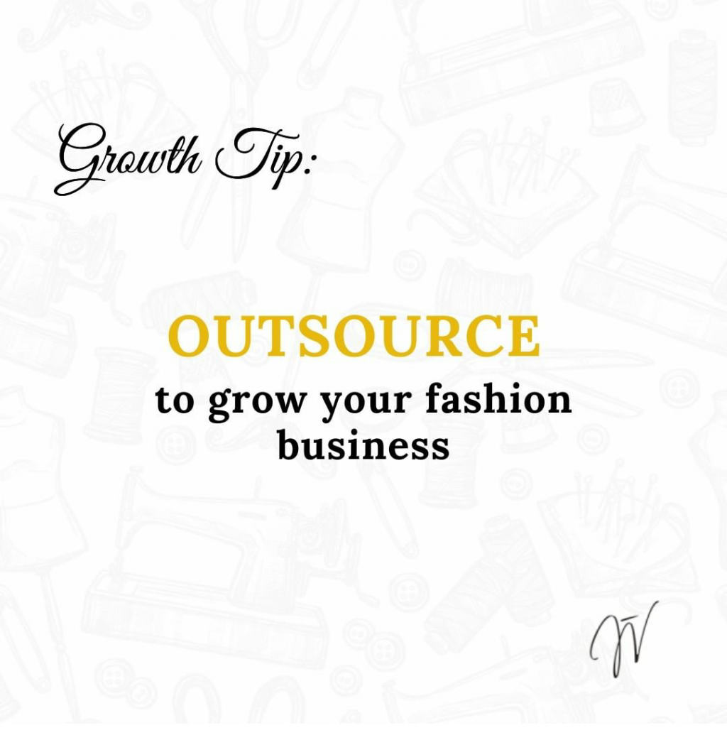 Outsource to grow your fashion business
