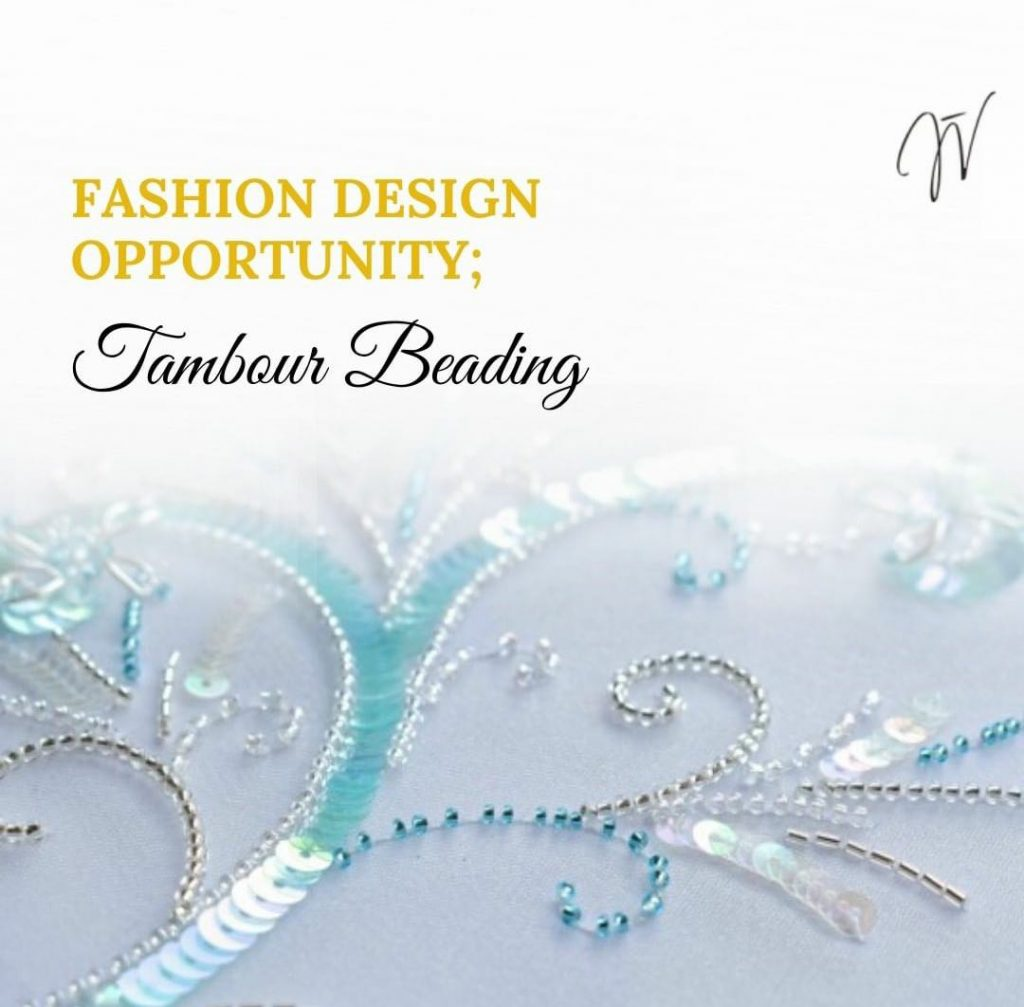 Fashion Business Ideas – Tambour Beading