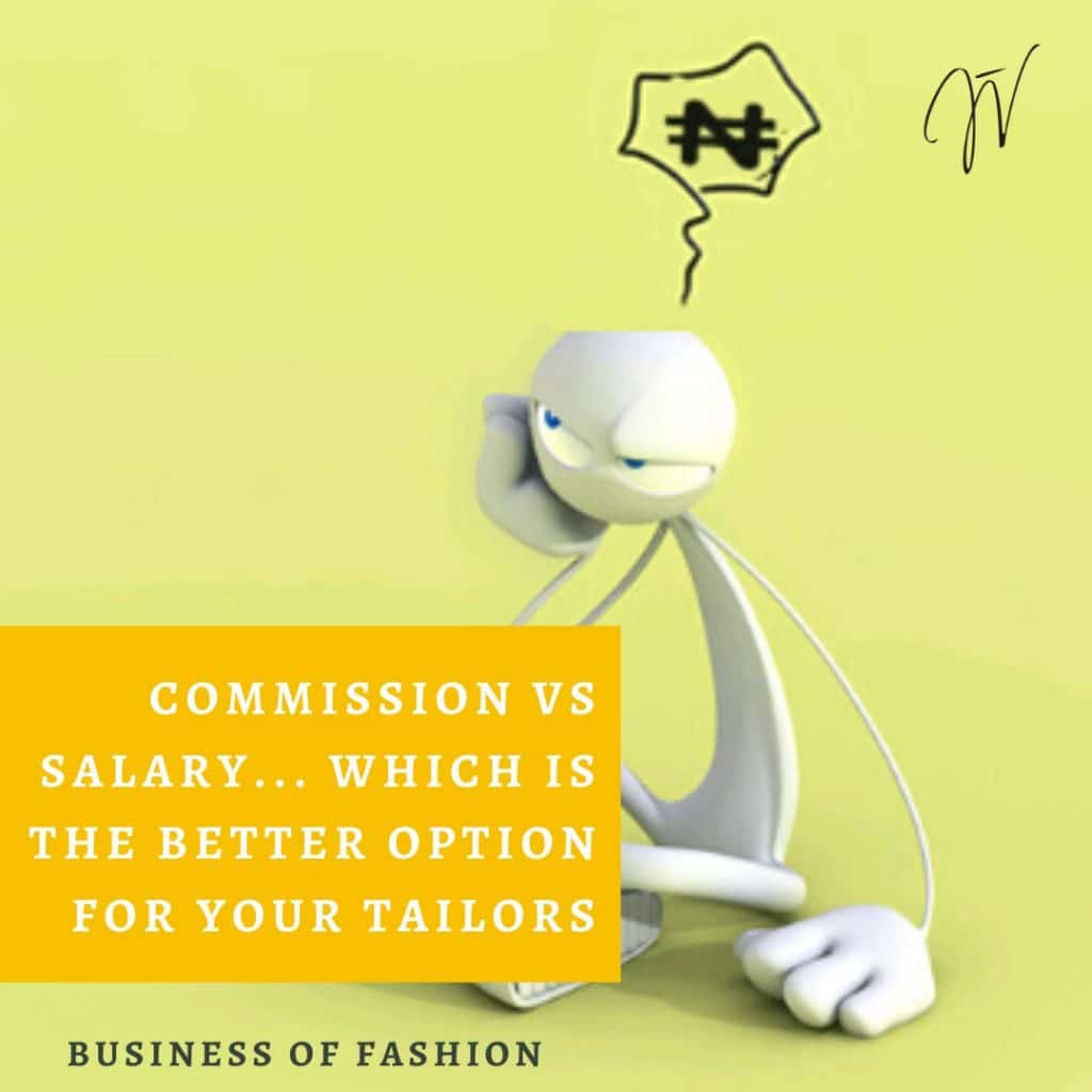 Fashion Business Tip: Commission vs Salary… Which is the Better Option for Your Tailors?! (Updated 2019)