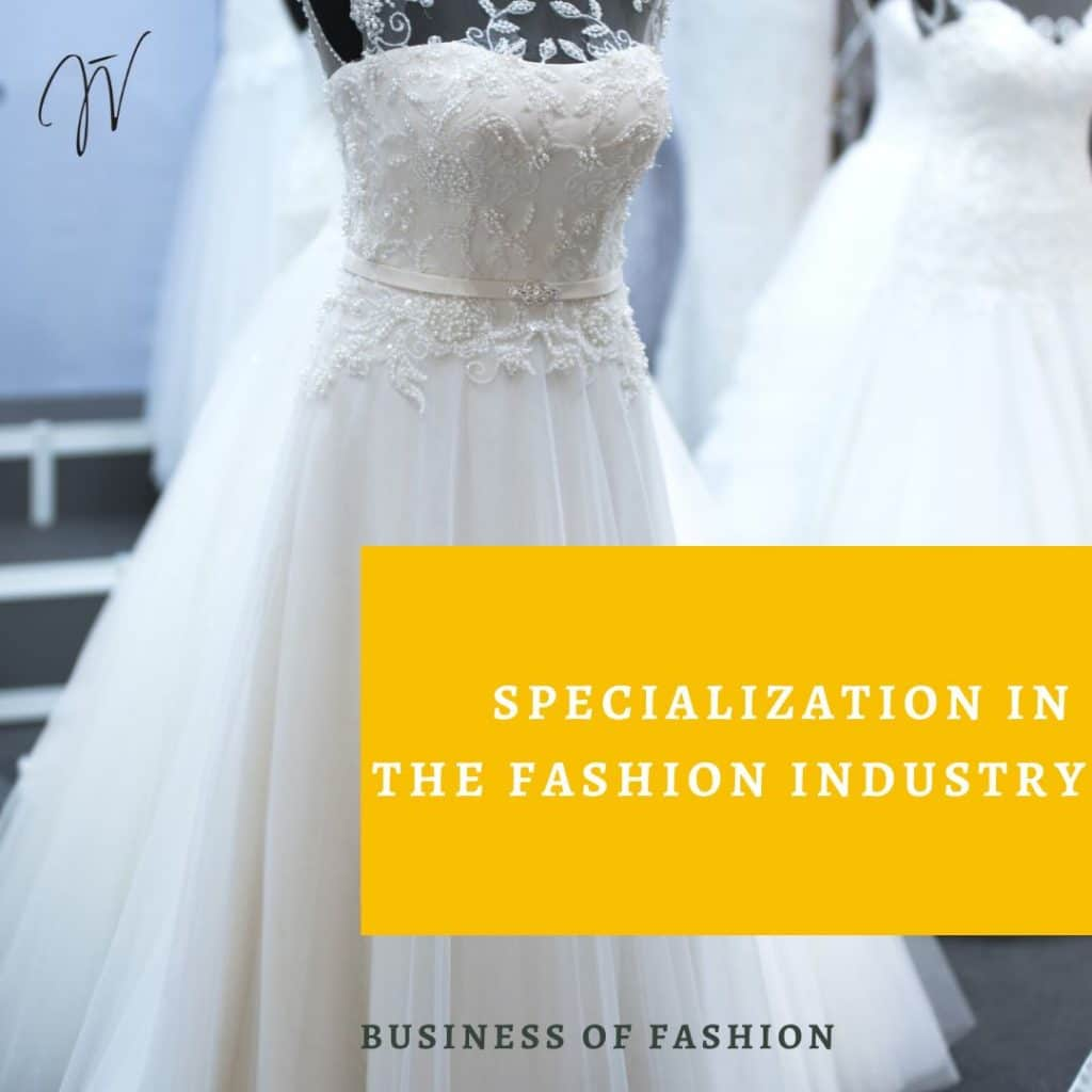 Specialization in the fashion industry