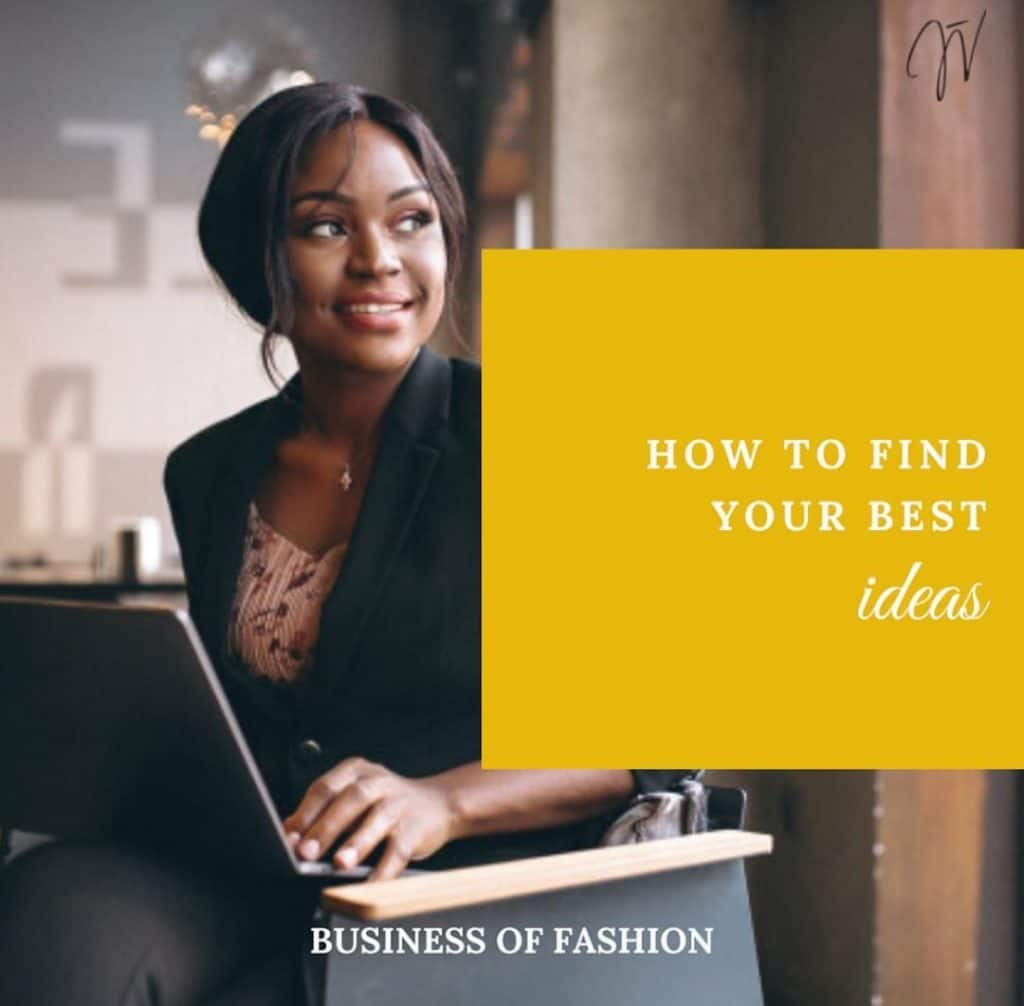 Fashion Business: How to Find Your Best Ideas