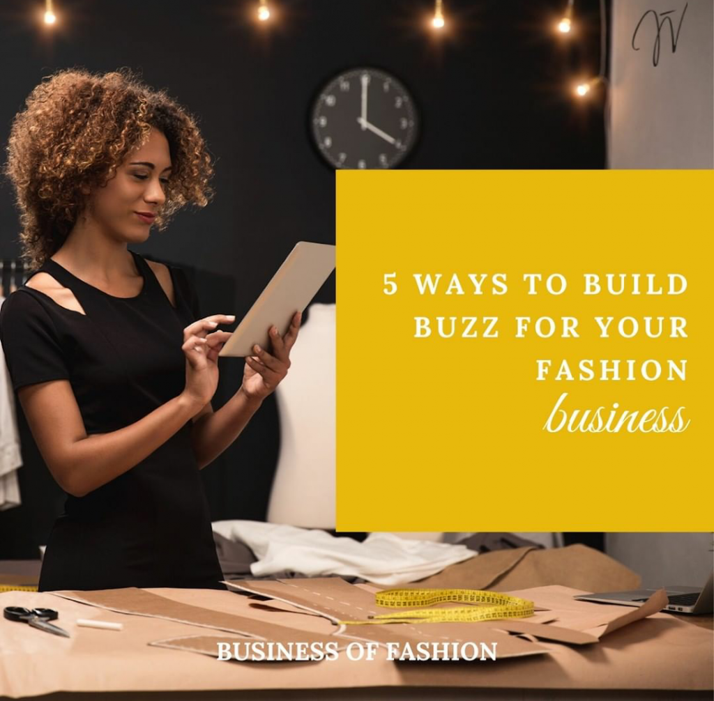 Fashion Business: 5 ways to build buzz for your fashion business