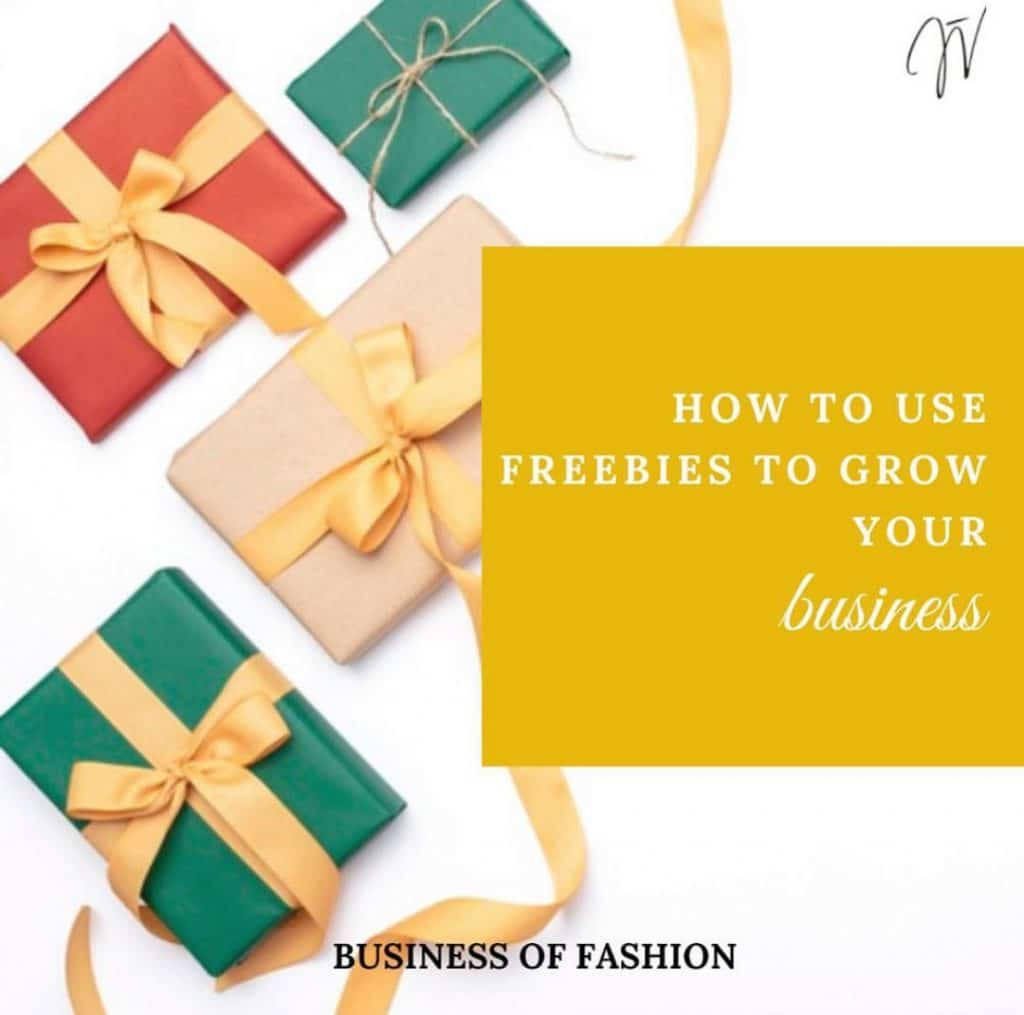 Fashion Business: How to Use Freebies to Grow Your Business