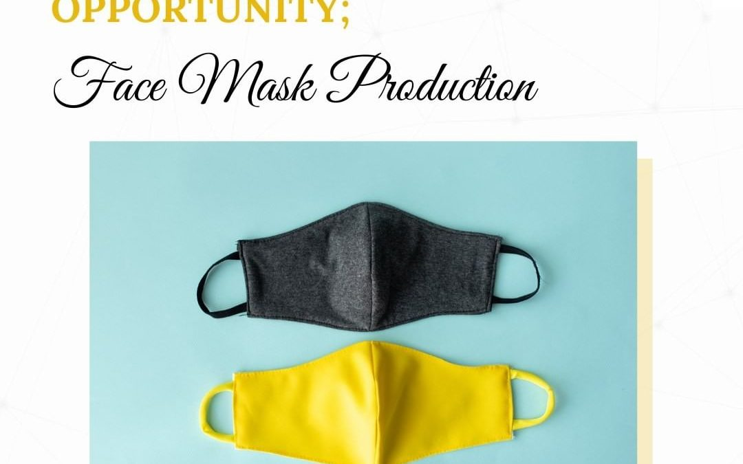 Fashion Business Opportunities: Face Mask Production