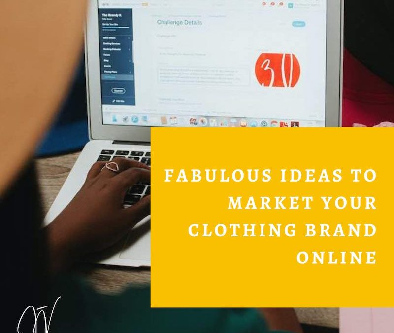 how to market your clothing brand online