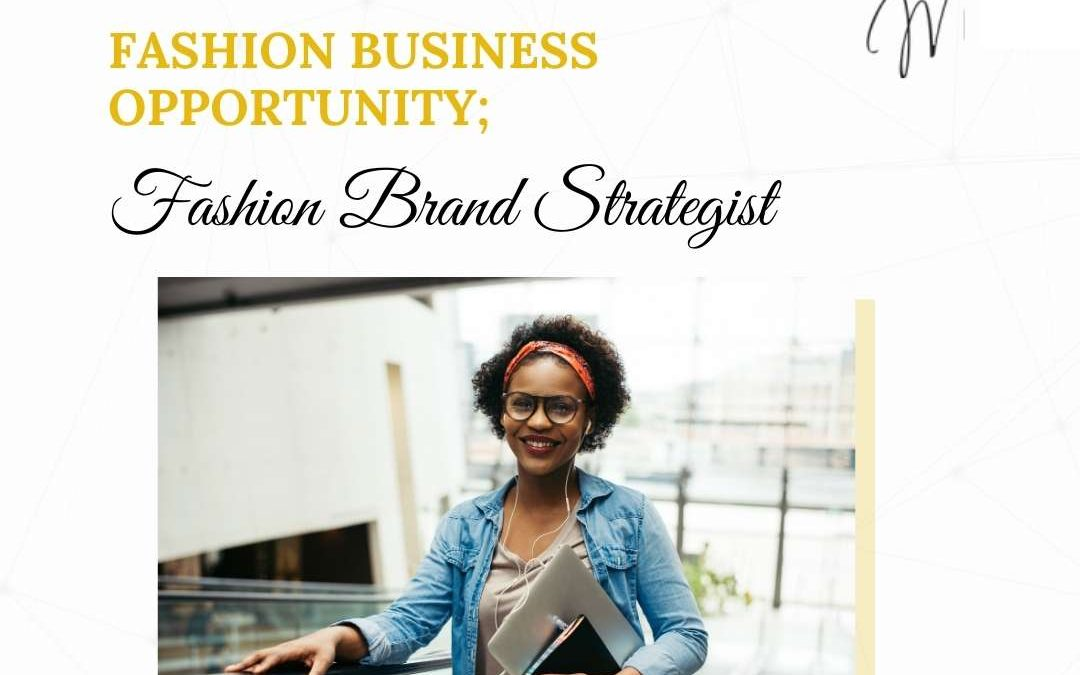 FASHION BUSINESS OPPPORTUNITY: Fashion Brand Strategist