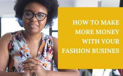 How to make more money with your fashion business