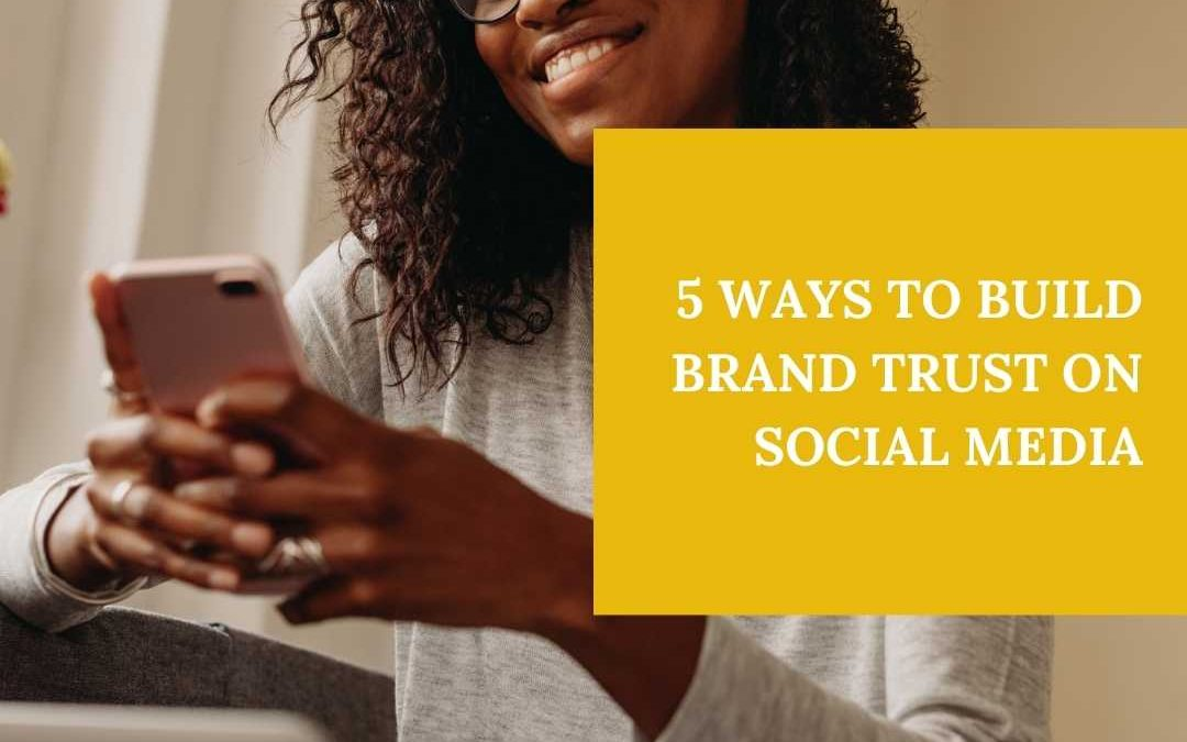 5 ways to build brand trust on social media
