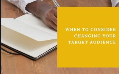 TARGET AUDIENCE : When to Consider Changing Your Target Audience