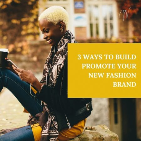 effective ways to promote your fashion brand